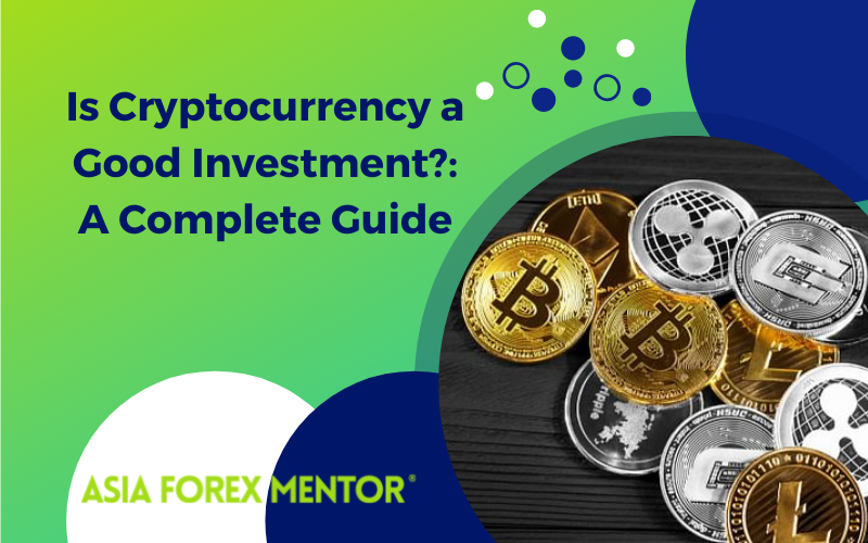 Is Cryptocurrency a Good Investment