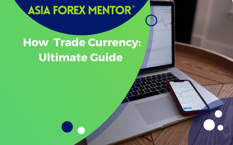 How to Trade Currency
