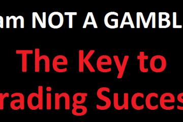 Forex Trading Article – I am not a gambler