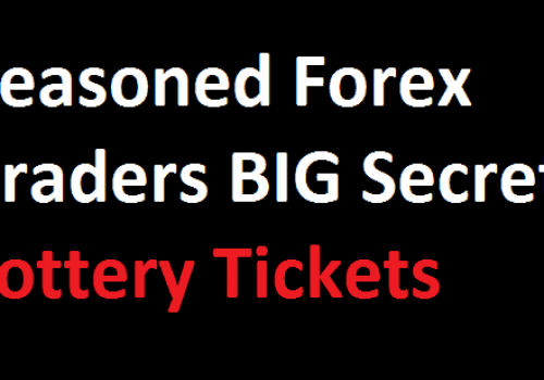 Seasoned Forex Trader BIG Secret – Lottery Tickets